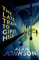 The Late Train to Gipsy Hill: The...