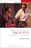 The Theatre of Tom Murphy: Playwright...