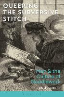 Queering the Subversive Stitch: Men...