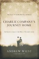 Charlie Company's Journey Home: The...