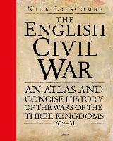 The English Civil War: An Atlas and...