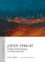 Japan 1944-45: LeMay's B-29 strategic...