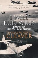 I Will Run Wild: The Pacific War from...