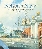 Nelson's Navy: The Ships, Men and...