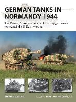 German Tanks in Normandy 1944: The...