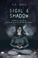 Sigil & Shadow: A Roleplaying Game of...