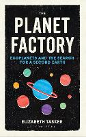 The Planet Factory: Exoplanets and ...
