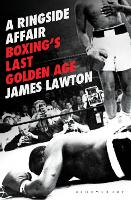 A Ringside Affair: Boxing's Last...