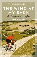 The Wind At My Back: A Cycling Life