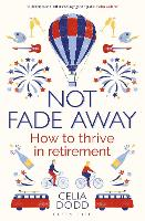 Not Fade Away: How to Thrive in...