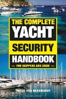 The Complete Yacht Security Handbook:...