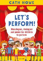 Let's Perform!: Monologues, duologues...