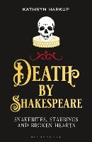 Death By Shakespeare: Snakebites,...