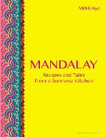 Mandalay: Recipes and Tales from a...