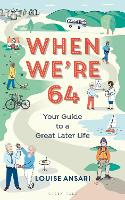 When We're 64: Your Guide to a Great...