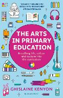 The Arts in Primary Education:...