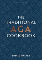 The Traditional Aga Cookbook: Recipes...