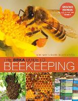 The BBKA Guide to Beekeeping, Second...