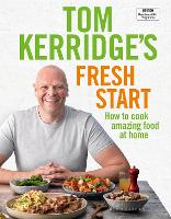 Tom Kerridge's Fresh Start: Kick ...