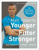 Matt Roberts' Younger, Fitter,...
