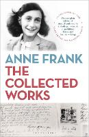 Anne Frank: The Collected Works