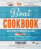 The Boat Cookbook: Real Food for...