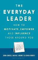 The Everyday Leader: How to Motivate,...