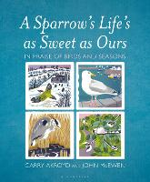 A Sparrow's Life's as Sweet as Ours:...