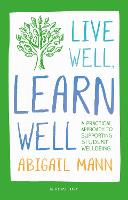 Live Well, Learn Well: A practical...
