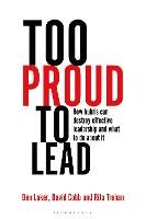 Too Proud to Lead: How hubris can...