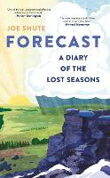 Forecast: A Diary of the Lost Seasons