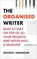 The Organised Writer: How to stay on...