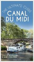 Canal du Midi: The Ultimate Guide