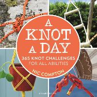 A Knot A Day: 365 Knot Challenges for...