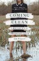 Coming Clean: A true story of love,...