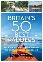 Britain's 50 Best Paddles: Great...