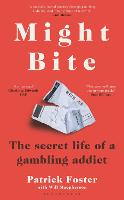 Might Bite: The Secret Life of a...