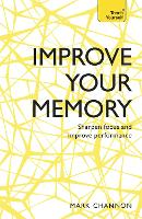 Improve Your Memory: Sharpen Focus ...