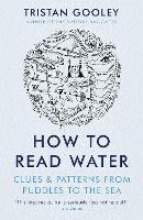 How To Read Water: Clues & Patterns...