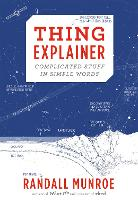 Thing Explainer: Complicated Stuff in...
