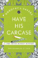 Have His Carcase: Lord Peter Wimsey...