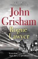 Rogue Lawyer: The breakneck and...