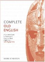 Complete Old English: A Comprehensive...