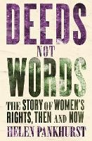 Deeds Not Words: The Story of Women's...