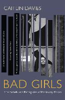 Bad Girls: The Rebels and Renegades ...