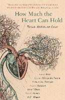 How Much the Heart Can Hold: the...