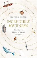 Incredible Journeys: Exploring the...