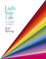Light Your Life: The Art of using...