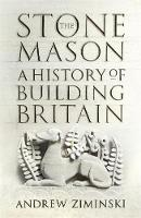 The Stonemason: A History of Building...