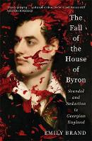 The Fall of the House of Byron:...